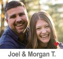 Meet Joel & Morgan T.